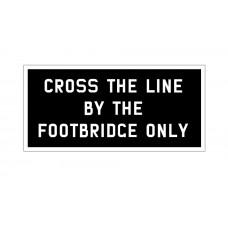 Cross the line by the Footbridge